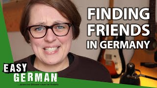 How to find friends in Germany | Easy German 343
