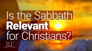 Beyond Today -- Is the Sabbath Relevant for Christians?