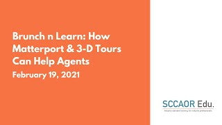 Brunch n Learn: How Matterport & 3-D Tours Can Help Agents - February 19, 2021