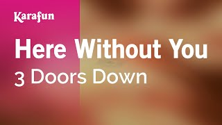 Karaoke Here Without You   3 Doors Down *