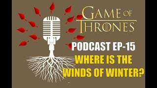 Game of Thrones Podcast w/RedTeamReview Ep. 15: Where is Winds?