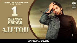 Ajj Toh (Official Video) | Kahlon | Sync | New Punjabi Songs 2020 | Gringo Entertainments