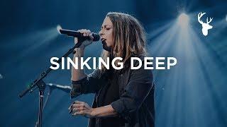 Sinking Deep - Kalley Heiligenthal   Bethel Music Worship