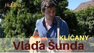 Vláďa šunda - Klíčany  [official video] 4K