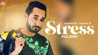 STRESS SONG LYRICS HARVEY JAIYA | DEEP ROYCE