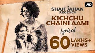 Kichchu Chaini Aami | Lyrical | Shah Jahan Regency | Anirban | Dipangshu | Prasen | SVF Music