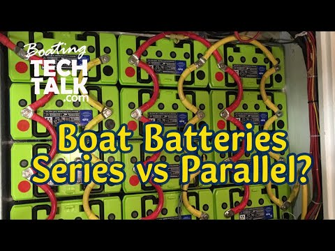 Should I Wire My Boat Batteries Is Series or Parallel?