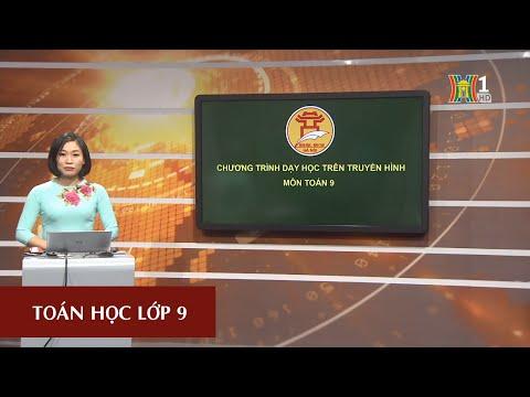 MÔN TOÁN - LỚP 9 | HÌNH HỌC: LUYỆN TẬP (Theo lịch của Bộ phát vào 14h30 ngày 13/4/2020, trên VTV7)