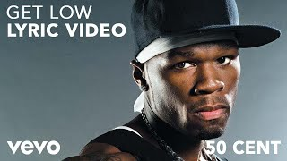 50 Cent - Get Low (Lyric Video) ft. Jeremih, T.I., 2 Chainz