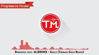 Borgeous feat. M.BRONX - Souls (Thomas Gold Remix)