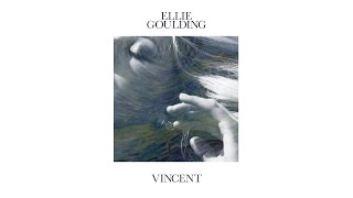 Vincent (Audio) - Ellie Goulding  (Video)