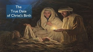 The True Date of Christ's Birth