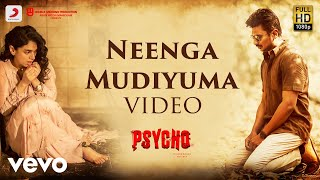 Psycho - Neenga Mudiyuma Video| Udhayanidhi Stalin | Ilayaraja | Mysskin