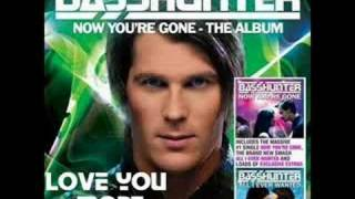 Basshunter - Love You More