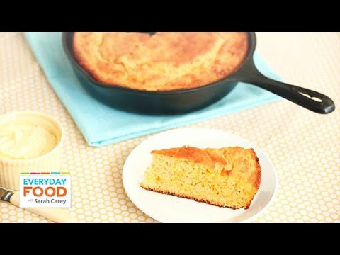Skillet Cheddar Cornbread – Everyday Food with Sarah Carey