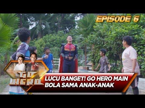 LUCU BANGET! GO HERO MAIN BOLA SAMA ANAK ANAK - Go Hero Eps 6
