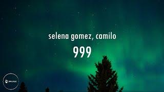 Selena Gomez, Camilo - 999 (Letra & English Lyrics)