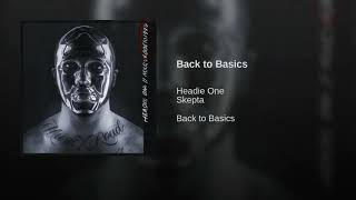 Headie One Back To Basics Ft.Skepta (Audio)