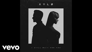XYLØ   I Still Wait For You (Audio)