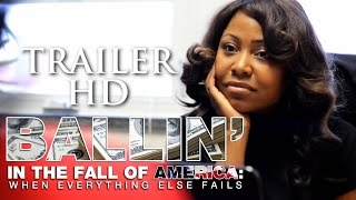 Ballin In The Fall Of America: When Everything Else Fails - [Trailer]  June 27, 2015