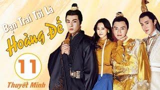 Phim Cổ Trang Xuyên Không Hay Nhất 2020 | Bạn Trai Tôi Là Hoàng Đế - Tập 11 (THUYẾT MINH)