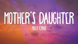 Miley Cyrus   Mother's Daughter (Lyrics)