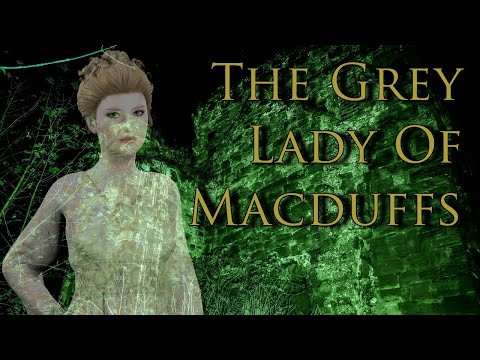 The Grey Lady Ghost Of Macduffs