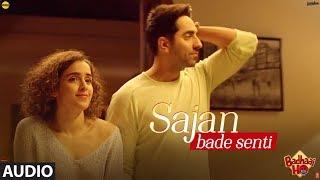 SAJAN BADE SENTI Full Audio Song   Badhaai Ho   Ayushmann Khurrana, Sanya Malhotra