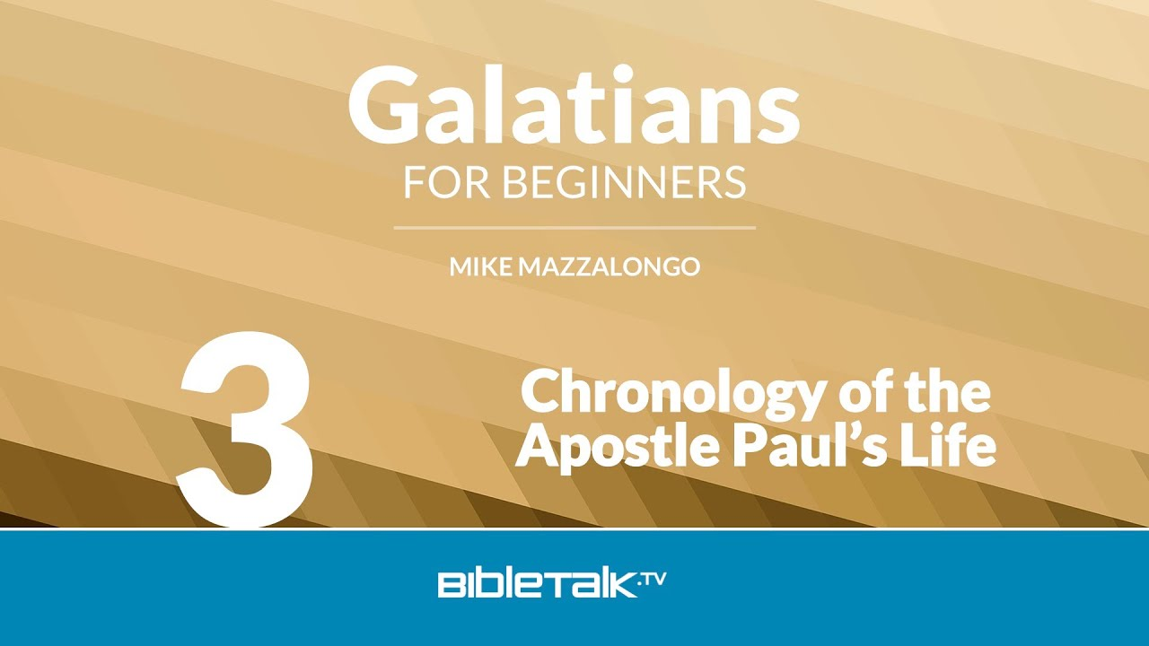 3. Chronology of the Apostle Paul's Life