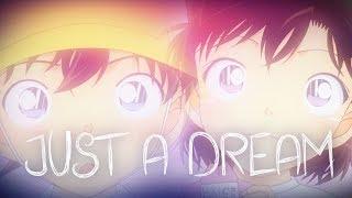 Detektiv Conan AMV ||Just A Dream|| Shinran