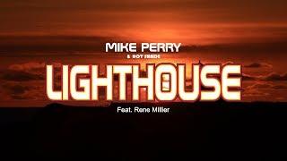 Mike Perry & Hot Shade   Lighthouse Feat. Rene Miller (Lyrics)