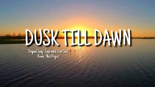 DUSK TILL DAWN (lyrics) - ZAYN ft. Sia | Nick Project Style