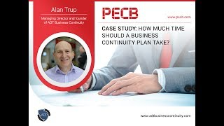 Case Study: How much time should a Business Continuity Plan take?