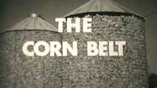 The Corn Belt -  America's Corn Belt Farmers - Midwest Farming