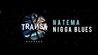 Natema - Nigga Blues ( Original Mix )