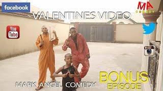 VALENTINES VIDEO (Mark Angel Comedy) (Bonus)