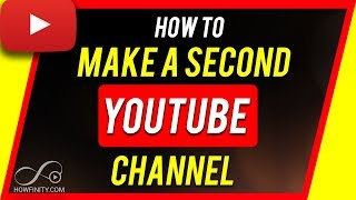 How to Make a Second YouTube Channel