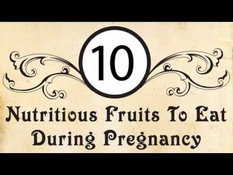 Video 10 Nutritious Fruits To Eat During Pregnancy