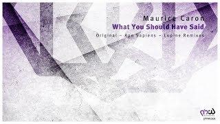 Maurice Caron - What You Should Have Said (Lupine Remix) [PHWE201]