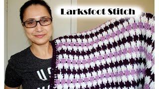 How To Crochet Larksfoot Stitch