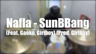 Nafla - SunBBang(Feat. Gaeko, Giriboy)(Prod. Giriboy) drum cover