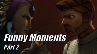 Star Wars The Clone Wars FunnyBanter Moments Part 2