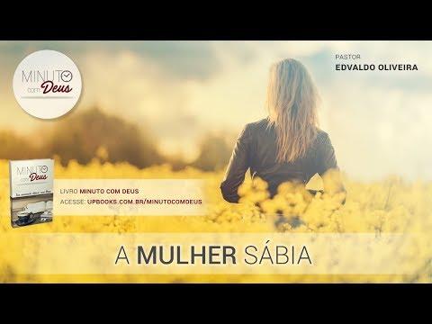 A MULHER SÁBIA - Minuto com Deus
