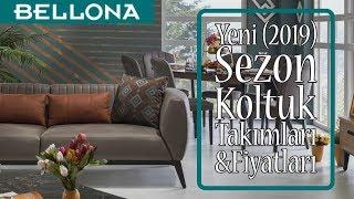 Bellona Koltuk Takımları 2019 Yılı Modelleri ve Fiyatları