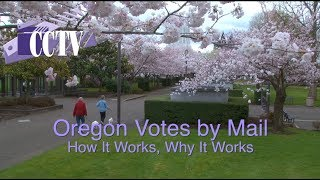 Oregon Votes By Mail   How It Works, Why It Works