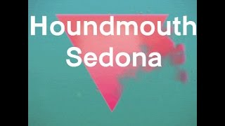 Houndmouth - Sedona (Lyrics)