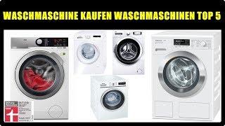 WASCHMASCHINE KAUFEN  WASCHMASCHINEN GÜNSTIG  TOP 5  BESTE WASCHMASCHINE VERGLEICH