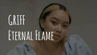 Griff   Eternal Flame (Lyrics)