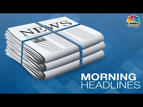 Today's Top Morning Business News Headlines | Jan 17, 2019