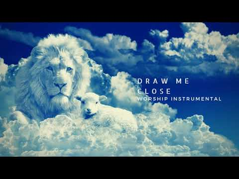 DRAW ME CLOSE //WORSHIP INSTRUMENTAL// 38 min music